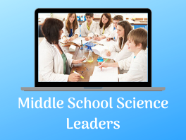 teacher with students in science lab with text middle school science leaders