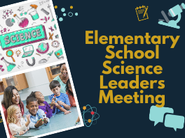 science teachers with students, text: elementary school science leaders meeting